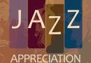 INTERNATIONAL JAZZ APPRECIATION MONTH EVENTS AROUND TOWN