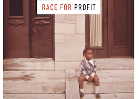 Race for Profit: Book Reveals How Banks and Realestate Industry Undermine Black Homeownership