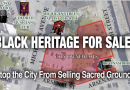 Black Heritage For Sale! Save These Spaces. Area in Red Are in Danger of Being Sold…
